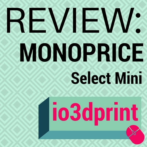 review-monoprice-select-mini-io3dprint-banner