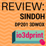 Review: Sindoh DP201 3DWOX 3D Printer