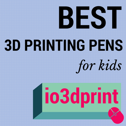 best 3d printing pens for kids article at io3dprint.com banner