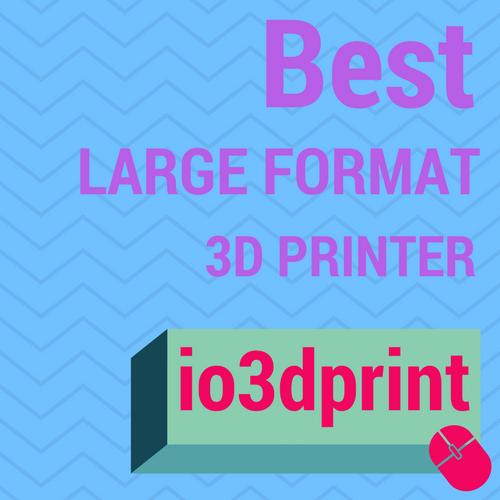 best-large-format-3d-printer-io3dprint-banner