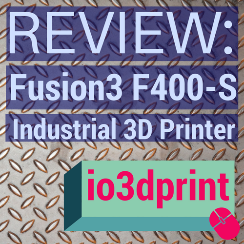 review-fusion3-f400-s-io3dprint-banner
