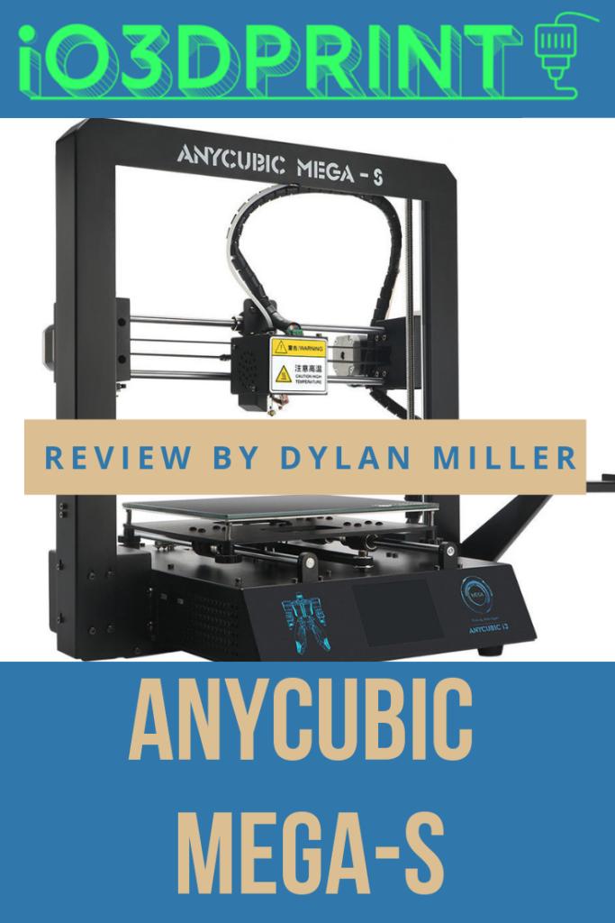 dylan miller reviews anycubic mega-s 3d printer