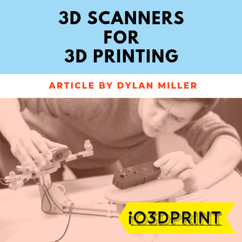 3d-scanners-for-3d-printing-Square-io3dprint