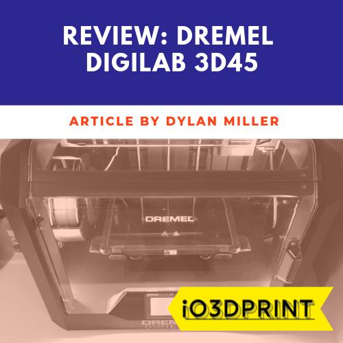 review-dremel-digilab-3d45-io3dprint