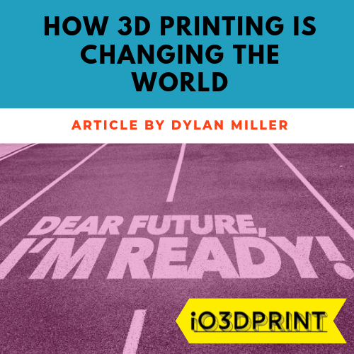 how-3d-printing-will-change-world-Square-io3dprint