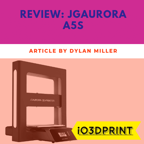 review-jgaurora-a5s-Square-io3dprint