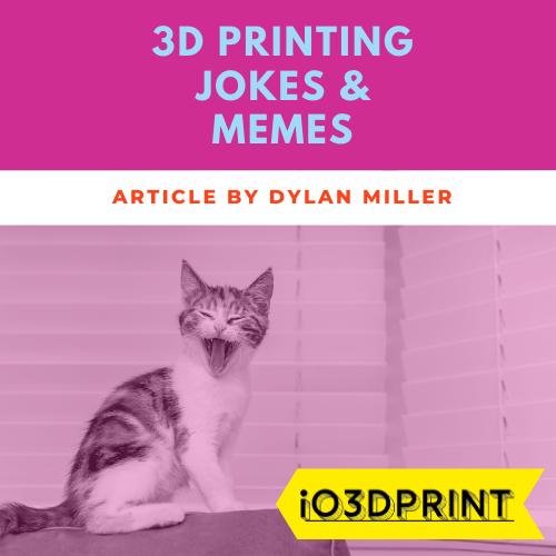 3d-printing-jokes-Square-io3dprint