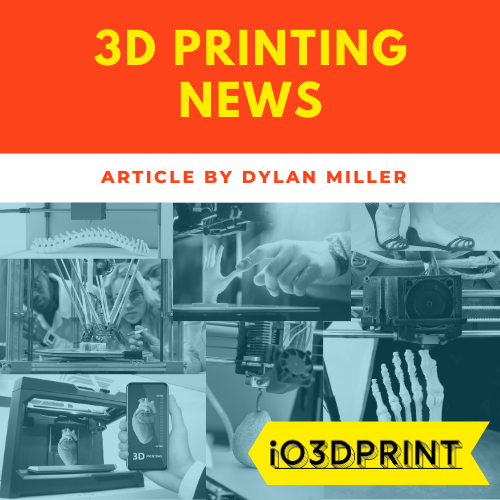 3D printing news from io3dprint.com