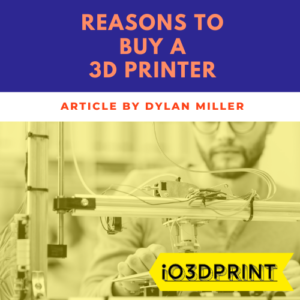reasons-buy-3d-printer-Square-io3dprint