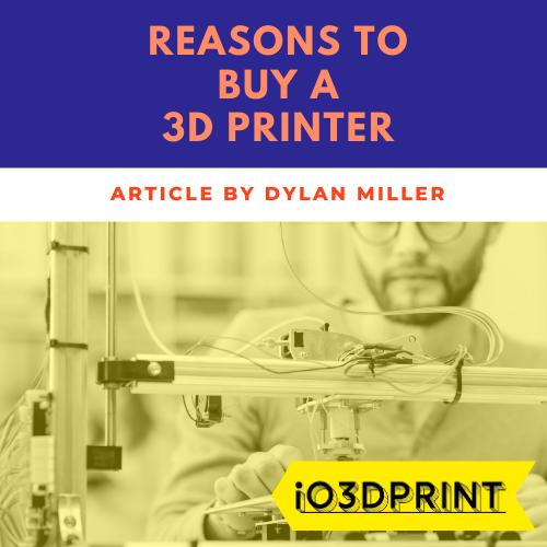 reasons-buy-3d-printer-Square-io3dprint