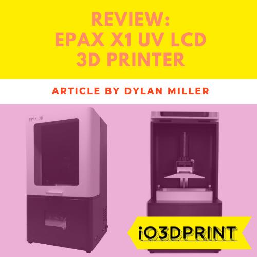 review-epax-x1-Square-io3dprint