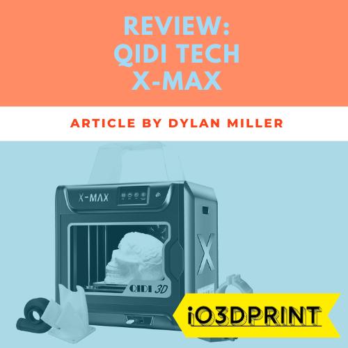 review-qidi-tech-x-max-Square-io3dprint