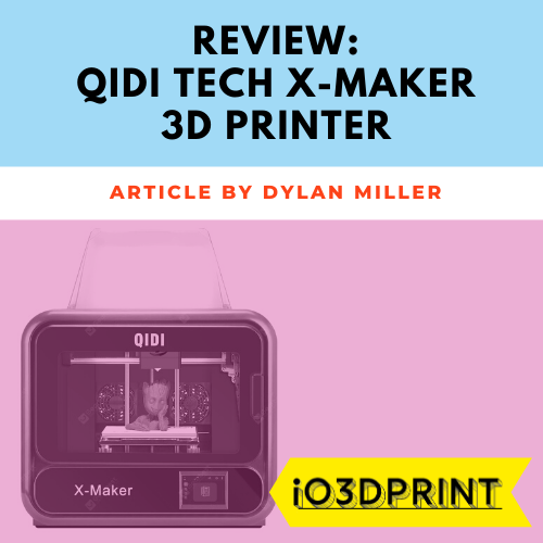 review-qidi-tech-x-maker-Square-io3dprint