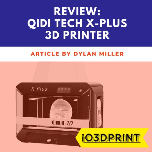 review-qidi-tech-x-plus-Square-io3dprint