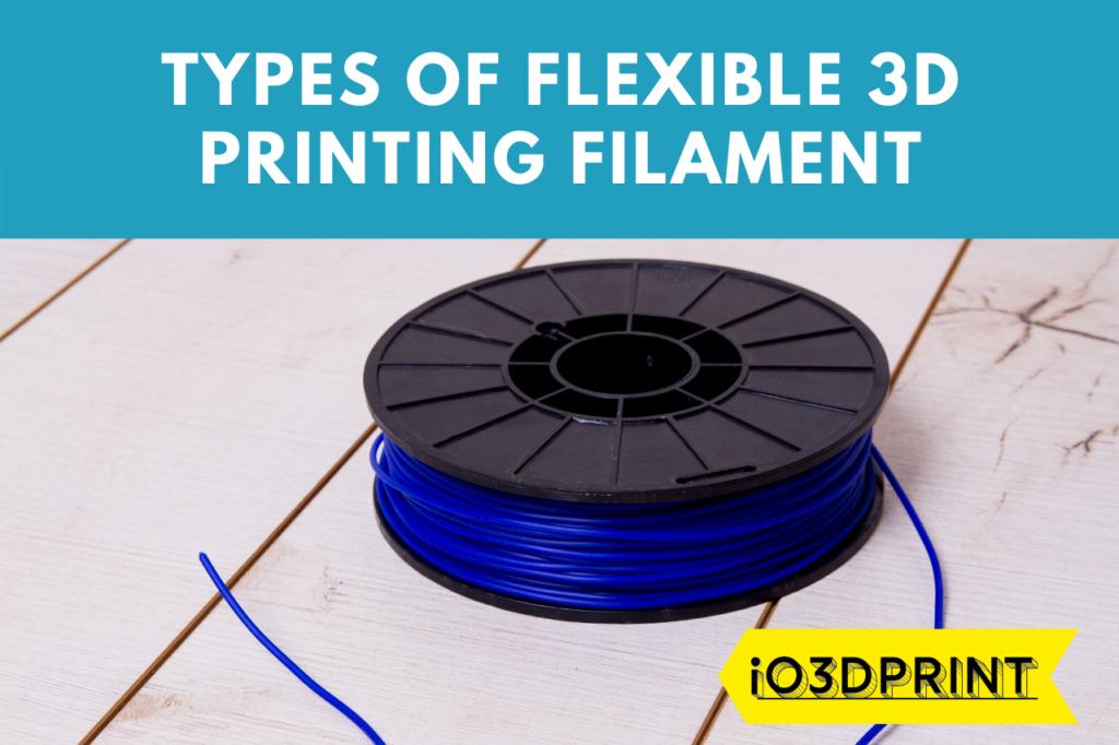 TYPES-FLEXIBLE-FILAMENT-io3dprint-post-1280x853