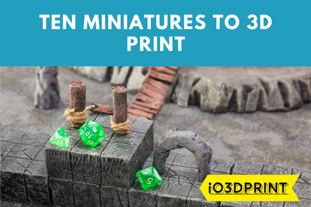 ten-gaming-miniatures-io3dprint-post-1280x853