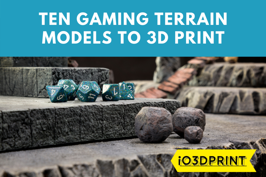 ten-gaming-terrain-models-io3dprint-post-1280x853