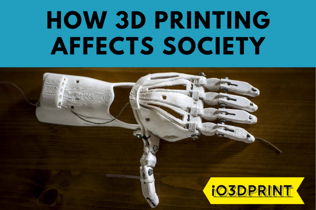 3D-PRINTING-AFFECTS-SOCIETY-io3dprint-post-1280x853