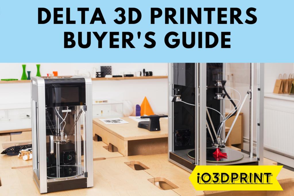 DELTA-PRINTER-BUYERS-GUIDE-io3dprint-post-1280x853