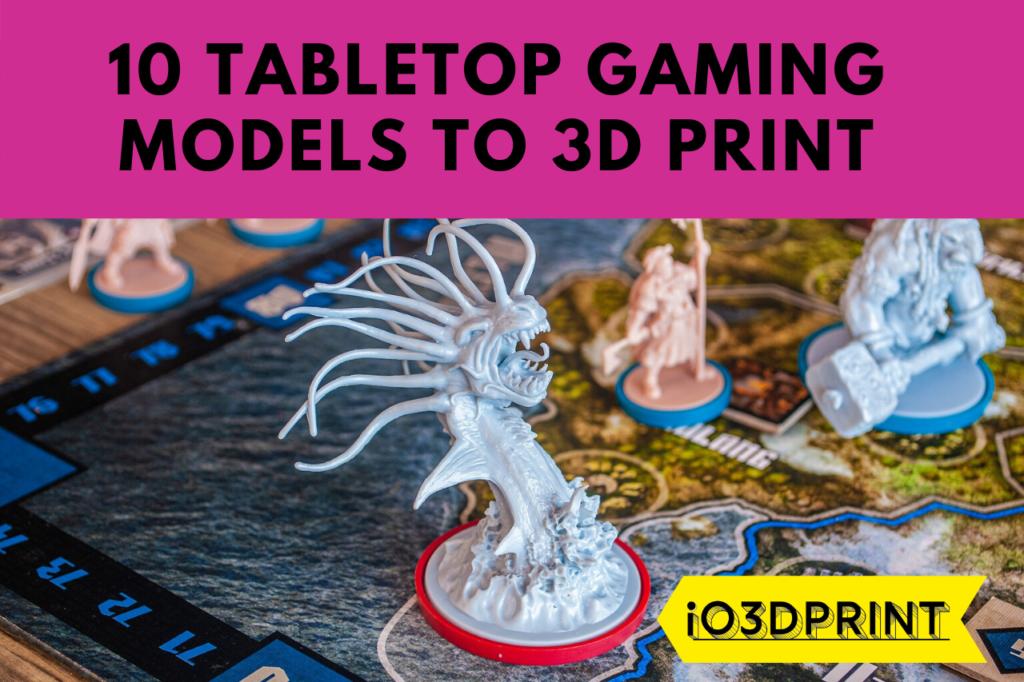 ten-gaming-models-io3dprint-post-1280x853